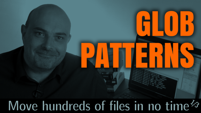 How to Move hundreds of Files in no Time ... using Glob Patterns