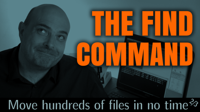 How to Move hundreds of Files in no Time ... using the Find Command
