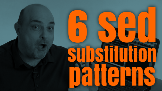How to use Sed substitutions—from basic to advanced