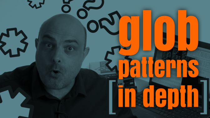 The Glob Patterns in Depth